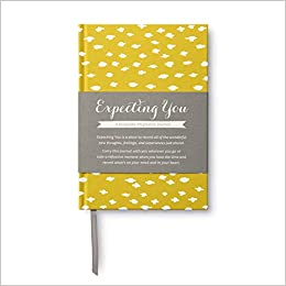 Expecting You—A Keepsake Pregnancy Journal